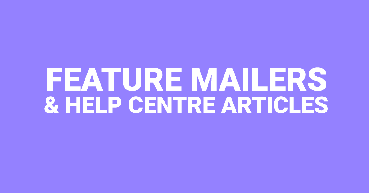 Feature mailers and help centre articles